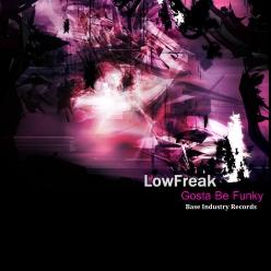 LOWFREAK - GOSTA BE FUNKY