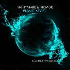 NIGHTMARE & NICMOR - PLANET X VIP