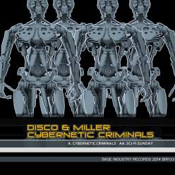 DISCO & MILLER - CYBERNETIC CRIMINALS