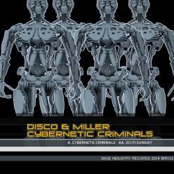 DISCO & MILLER - CYBERNETIC CRIMINALS