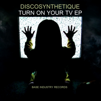 DISCOSYNTHETIQUE - TURN ON YOUR TV
