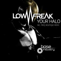 LOWFREAK - YOUR HALO
