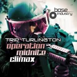 TRIP TURLINGTON - OPERATION MIDNITE CLIMAX