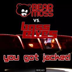 BEAR MOSS VS. BASS ELVES - YOU GOT JACKED
