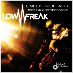 LOWFREAK -Uncontrollable feat. MC Bestbasstard