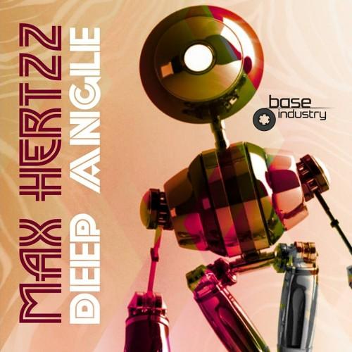 MAX HERTZZ - DEEP ANGLE